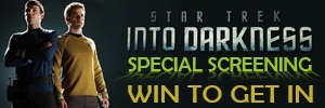 Win movie passes to a special Ottawa screening of Star Trek Into Darkness on Wednesday, May 15th, 9 p.m. at the Empire 7 Cinemas.
