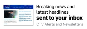 CTV News newsletters and alerts