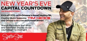 Kick off 2015 with Ottawa's New Country 94, Country Music Superstar Tim Hicks and Ottawa's very own Autumns Cannon. Watch the maple leaf drop and fireworks display as we count down to midnight.